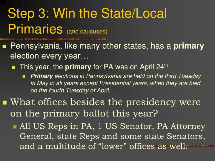 Step 3: Win the State/Local Primaries