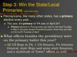 step 3 win the state local primaries and caucuses