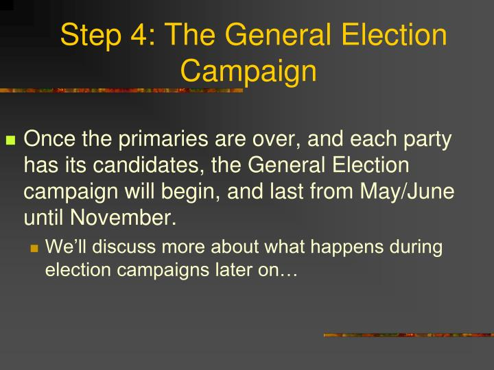 Step 4: The General Election Campaign
