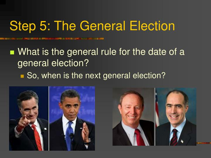 Step 5: The General Election