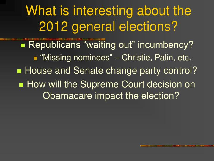What is interesting about the 2012 general elections?