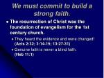 we must commit to build a strong faith13