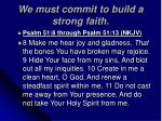 we must commit to build a strong faith25