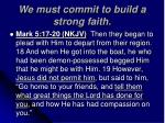 we must commit to build a strong faith5