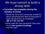 we must commit to build a strong faith8