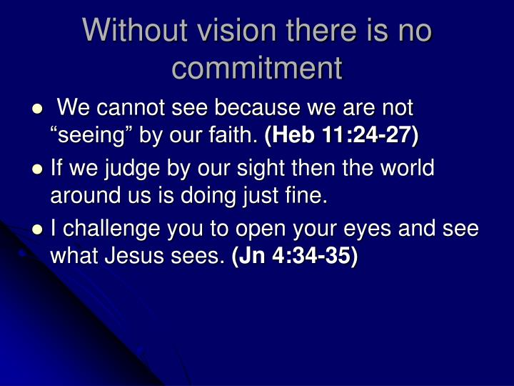 Without vision there is no commitment