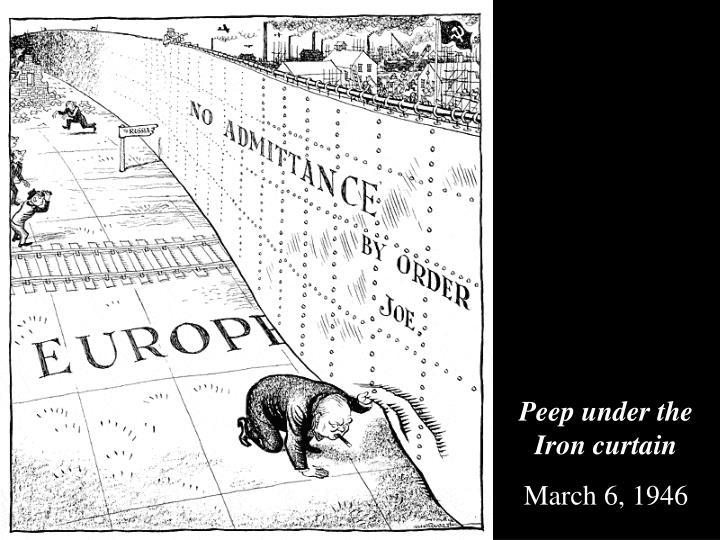 Peep under the Iron curtain