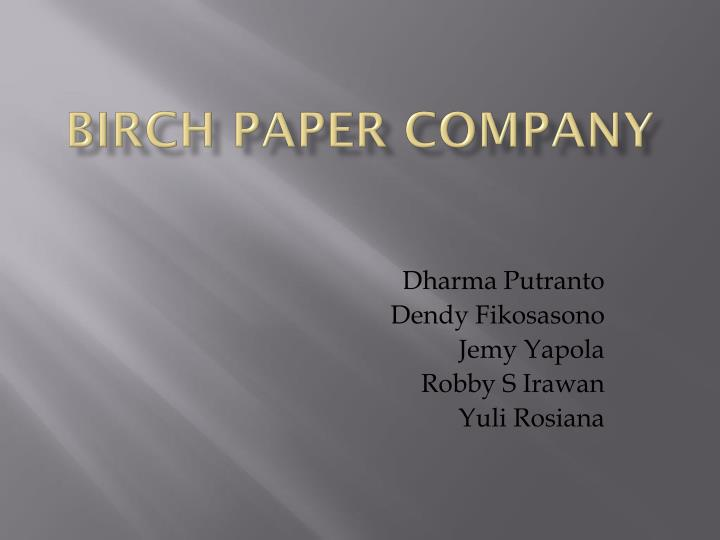 case analysis project birch paper company