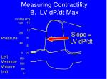 measuring contractility b lv dp dt max