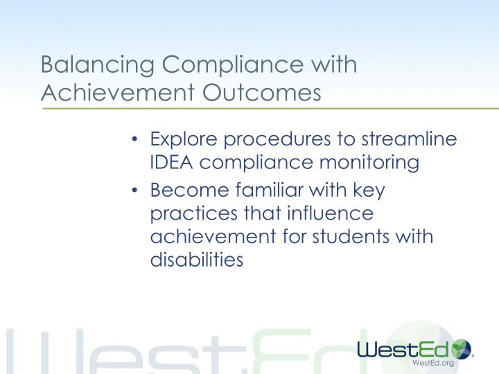 Balancing compliance with achievement outcomes