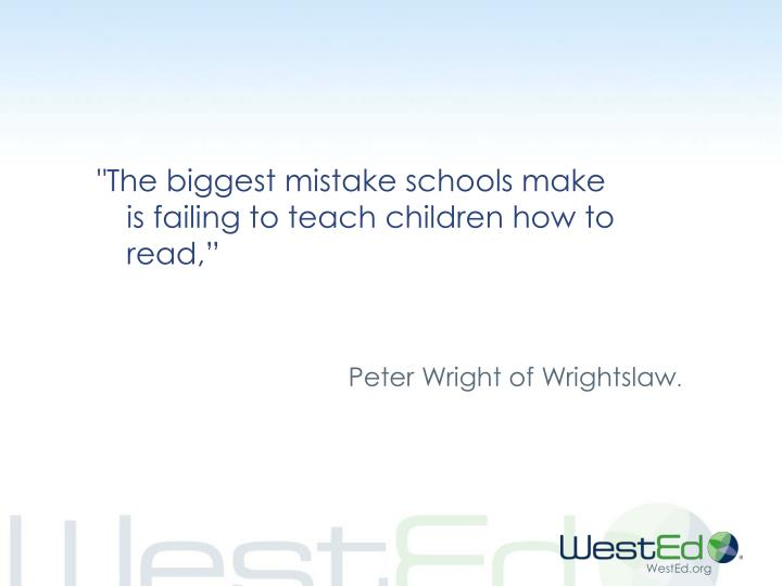 """The biggest mistake schools make is failing to teach children how to read,"""