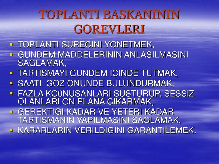 TOPLANTI BASKANININ GOREVLERI
