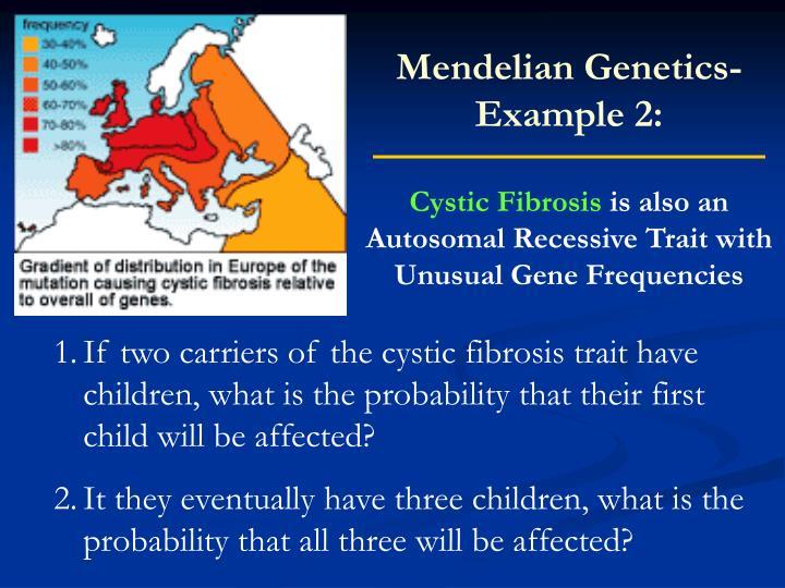 Mendelian Genetics- Example 2:
