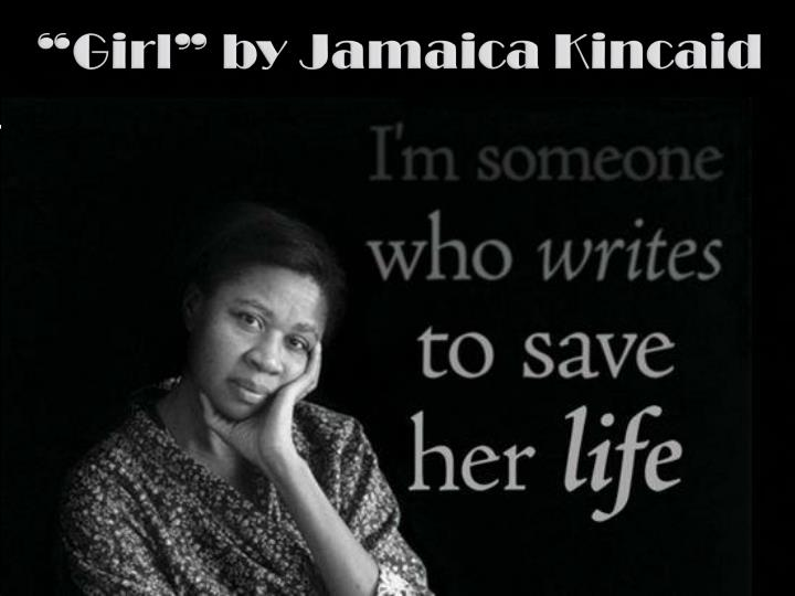 the relationship between mother and daughter in jamaica kincaid s short story girl Jamaica kincaid was born elaine potter sons in quick succession and this altered their relationship her mother's letters cut off.