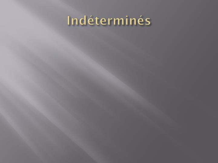 Indéterminés