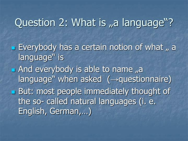 "Question 2: What is ""a language""?"