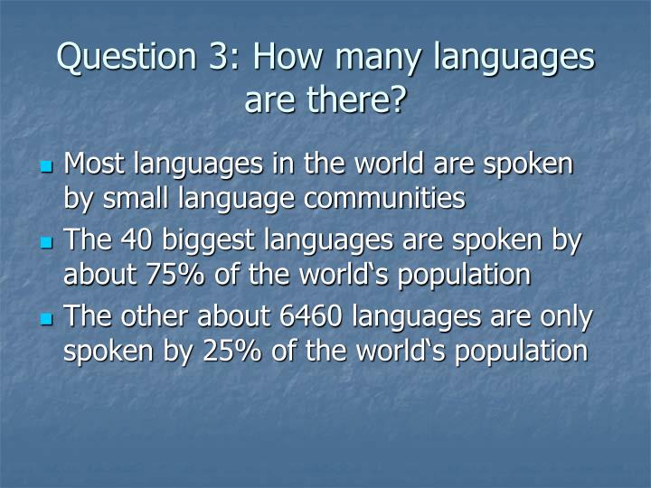 Question 3: How many languages are there?
