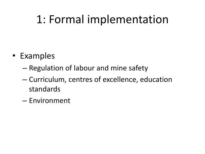 1: Formal implementation