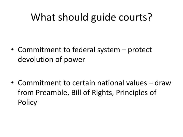 What should guide courts?