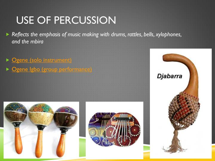 Use of percussion
