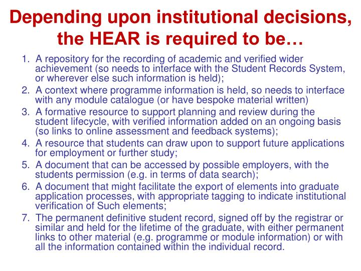 Depending upon institutional decisions, the HEAR is required to