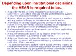 depending upon institutional decisions the hear is required to be