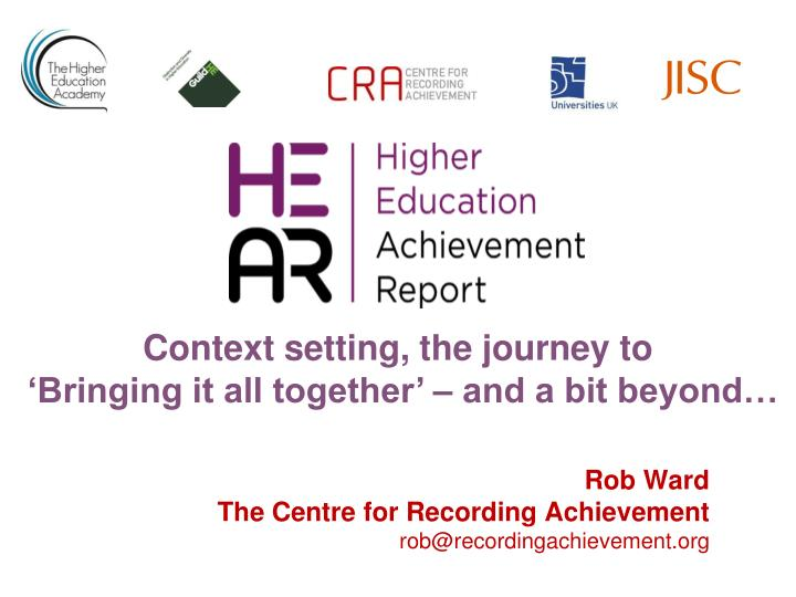 rob ward the centre for recording achievement rob@recordingachievement org