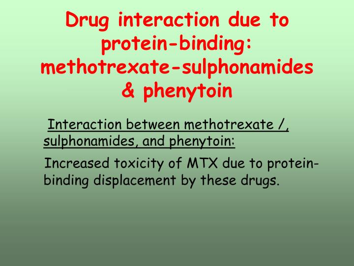 Drug interaction due to protein-binding: methotrexate-sulphonamides & phenytoin