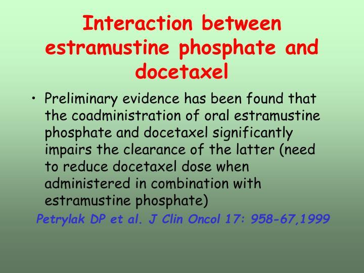Interaction between estramustine phosphate and docetaxel