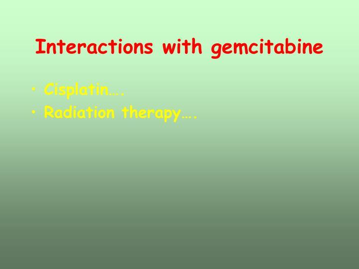 Interactions with gemcitabine