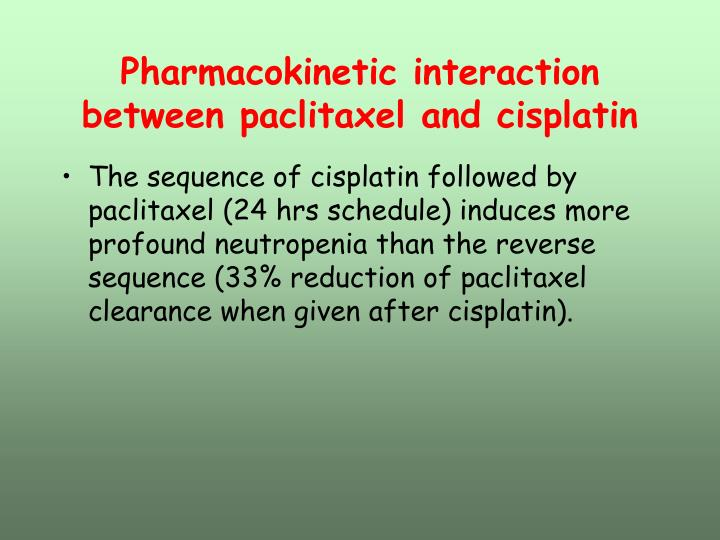 Pharmacokinetic interaction between paclitaxel and cisplatin