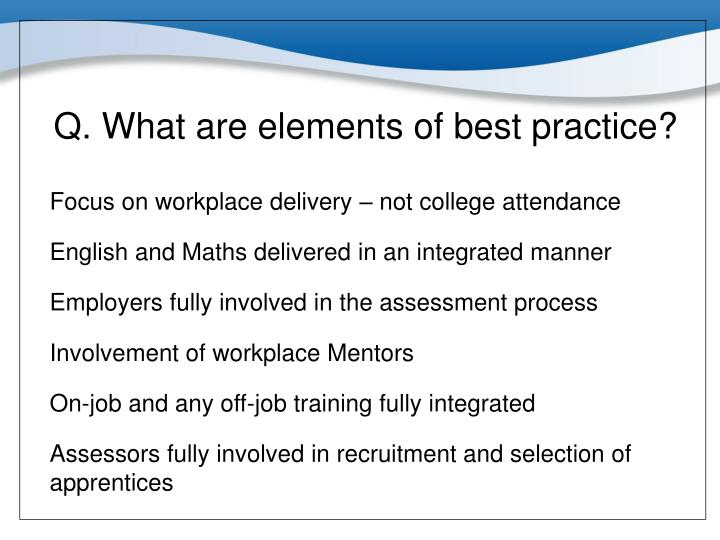 Q. What are elements of best practice?