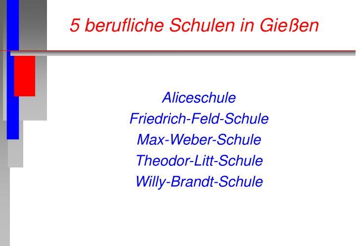 5 berufliche Schulen in Gießen