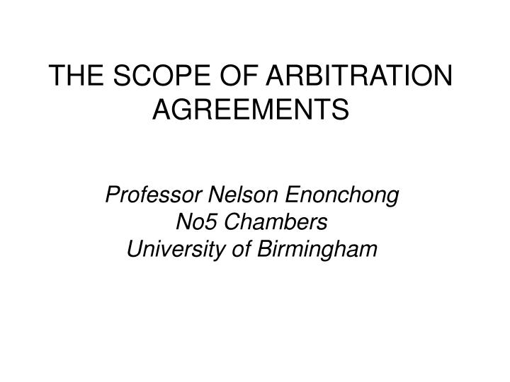THE SCOPE OF ARBITRATION AGREEMENTS