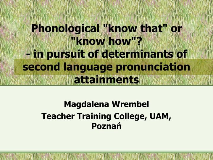 "Phonological ""know that"" or ""know how""?"