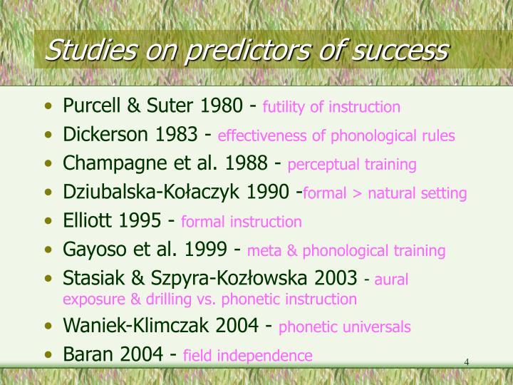 Studies on predictors of success