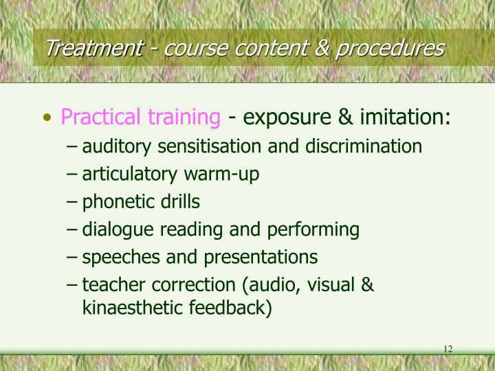 Treatment - course content & procedures