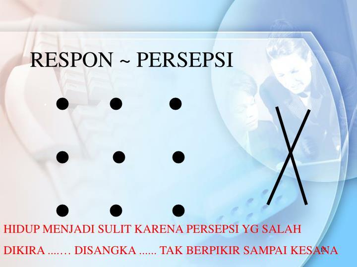 RESPON ~ PERSEPSI