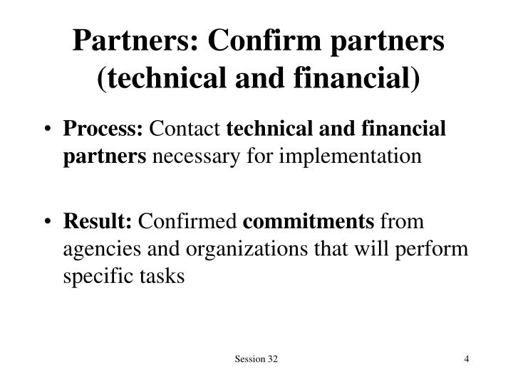 Partners: Confirm partners (technical and financial)
