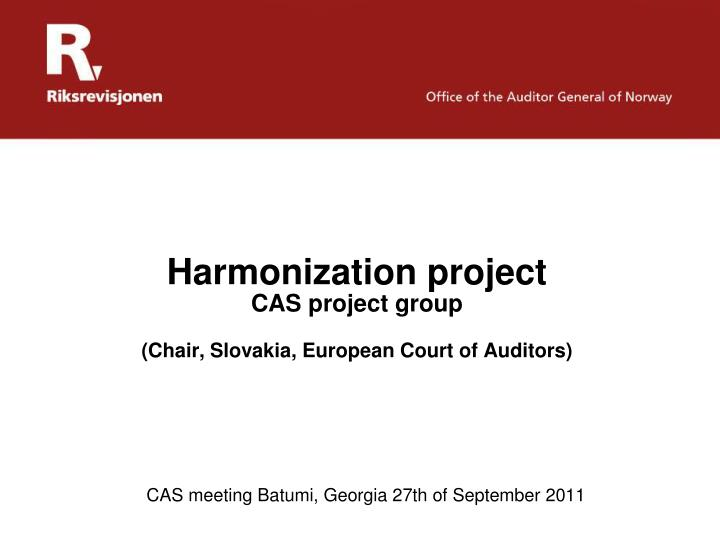 Harmonization project cas project group chair slovakia european court of auditors