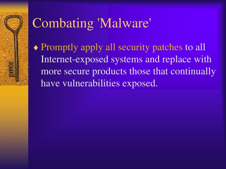 Combating 'Malware'