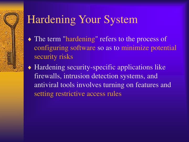 Hardening Your System