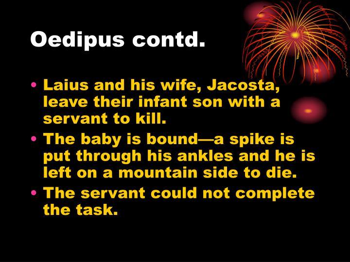 Oedipus contd.
