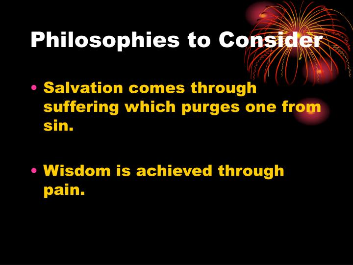 Philosophies to Consider