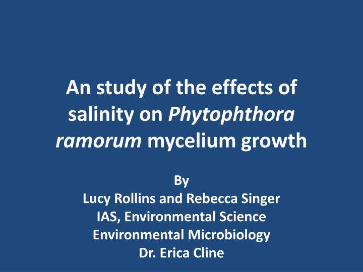 An study of the effects of salinity on phytophthora ramorum mycelium growth