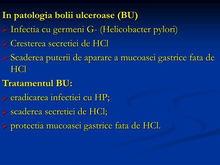 In patologia bolii ulceroase (BU)