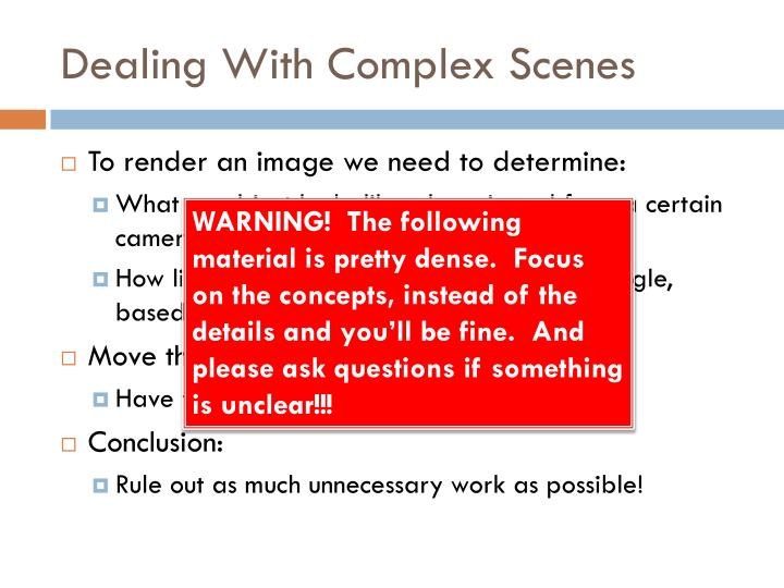 Dealing With Complex Scenes