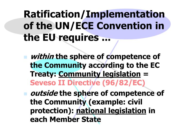 Ratification/Implementation of the UN/ECE Convention
