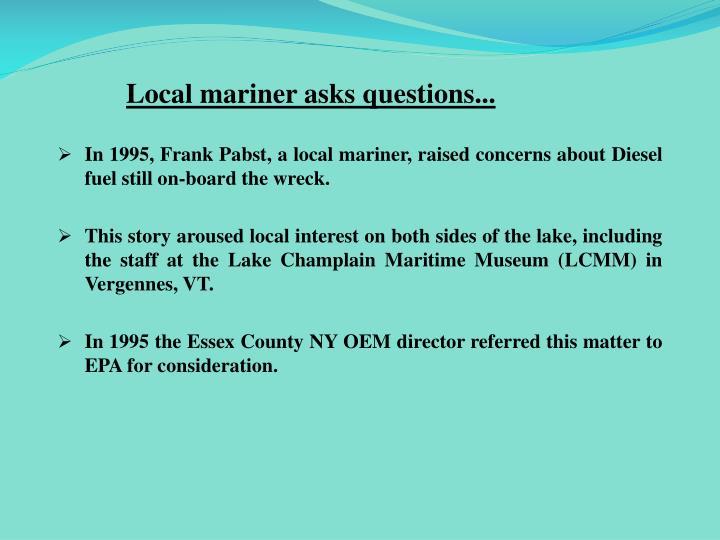 Local mariner asks questions...