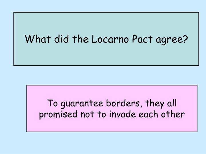 What did the Locarno Pact agree?